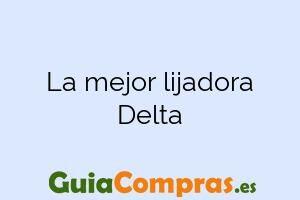 La mejor lijadora Delta