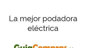 La mejor podadora eléctrica