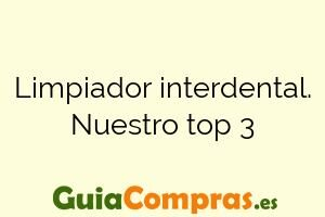 Limpiador interdental. Nuestro top 3