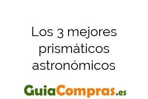 Los 3 mejores prismáticos astronómicos