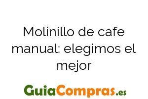 Molinillo de cafe manual: elegimos el mejor