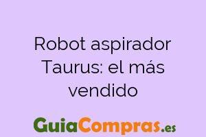 Robot aspirador Taurus: el más vendido