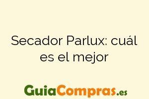 Secador Parlux: cuál es el mejor