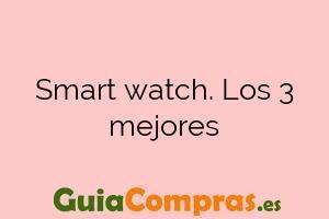 Smart watch. Los 3 mejores